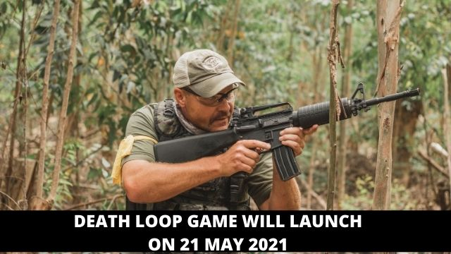 DEATH LOOP GAME WILL LAUNCH ON 21 MAY 2021